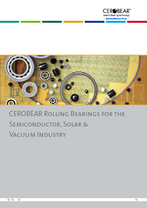 CEROBEAR Rolling Bearings for the Semiconductor, Solar and Vacuum Industry